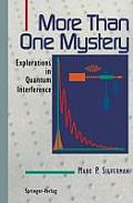 More Than One Mystery Explorations in Quantum Interference