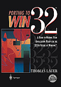 Porting to Win32(tm): A Guide to Making Your Applications Ready for the 32-Bit Future of Windows(tm)