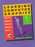 Learning Computer Graphics: From 3D Models to Animated Movies on Your PC [With CDROM]