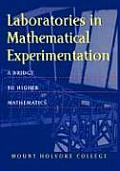 Laboratories in Mathematical Experimentation