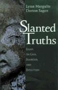 Slanted Truths Essays On Gaia Symbiosis & Evolution