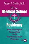 From Medical School to Residency: How to Compete Successfully in the Residency Match Program