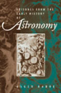 Episodes from the Early History of Astronomy