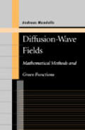 Diffusion-Wave Fields: Mathematical Methods and Green Functions