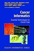 Cancer Informatics: Essential Technologies for Clinical Trials
