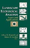 Landscape Ecological Analysis: Issues and Applications