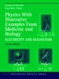 Physics with Illustrative Examples from Medicine and Biology: Electricity and Magnetism