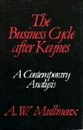 The Business Cycle After Keynes: A Contemporary Analysis