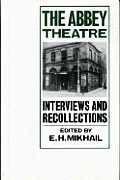 The Abbey Theatre: Interviews and Recollections