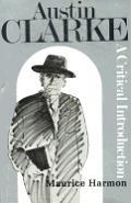 Austin Clarke 1886-1974: A Critical Introduction