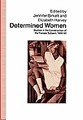 Determined Women: Studies in the Construction of the Female Subject, 1900-90