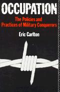 Occupation: The Policies & Practices of Military Conquerors