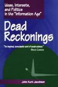 Dead Reckonings Ideas Interests & Politi