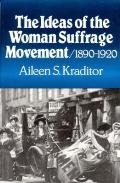 Ideas of the Woman Suffrage Movement 1890 1920