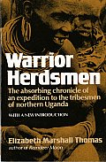 Warrior Herdsmen The Absorbing Chronicle of an Expedition to the Tribesmen of Northern Uganda