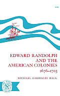 Edward Randolph and the American Colonies 1676-1703