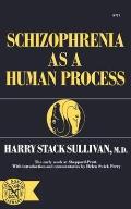 Schizophrenia As A Human Process