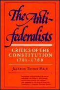 Antifederalists Critics Of The Constitut