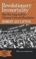Revolutionary Immortality: Mao Tse-Tung and the Chinese Cultural Revolution