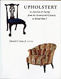 Upholstery in America and Europe from the Seventeenth Century to World War I