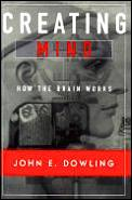 Creating Mind How The Brain Works