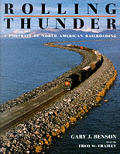 Rolling Thunder A Portrait Of North American Railroading