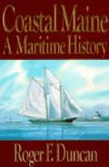 Coastal Maine A Maritime History