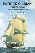 Patrick OBrian Critical Essays & a Bibliography
