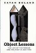 Object Lessons The Life of the Woman & the Poet in Our Time