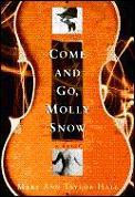 Come & Go Molly Snow