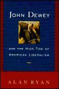 John Dewey & The High Tide Of American