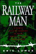 Railway Man A POWs Searing Account of War Brutality & Forgiveness