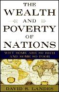 Wealth & Poverty Of Nations Why Some Are