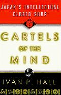 Cartels of the Mind Japans Intellectual Closed Shop