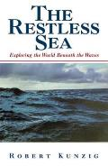 Restless Sea Exploring the World Beneath the Waves