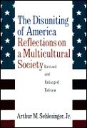 Disuniting Of America Reflections On 2nd Edition