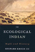 Ecological Indian Myth & History