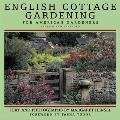 English Cottage Gardening For American Gardeners