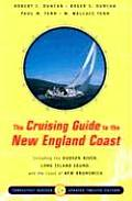 Cruising Guide to the New England Coast Including the Hudson River Long Island Sound & the Coast of New Brunswick