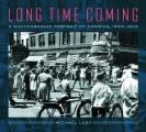 Long Time Coming A Photographic Portrait of America 1935 1943