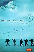 Points Unknown A Century of Great Exploration