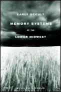 Early Occult Memory Systems of the Lower Midwest Poems