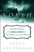 True North Peary Cook & the Race to the Pole