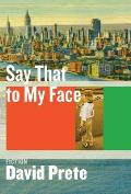Say That to My Face: Fiction