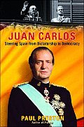 Juan Carlos Steering Spain from Dictatorship to Democracy