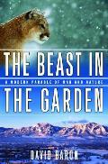 Beast in the Garden A Modern Parable of Man & Nature