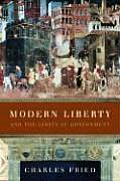 Modern Liberty & the Limits of Government