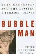 Bubble Man Alan Greenspan & The Missing
