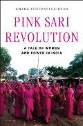 Pink Sari Revolution A Tale of Women & Power in the Badlands of India