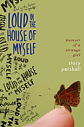 Loud in the House of Myself